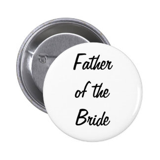 Father of the Bride Badge Pinback Buttons