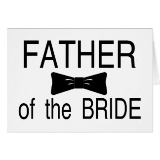 Father Of The Bride Bowtie Greeting Card