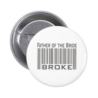 Father of the Bride Broke Pinback Button