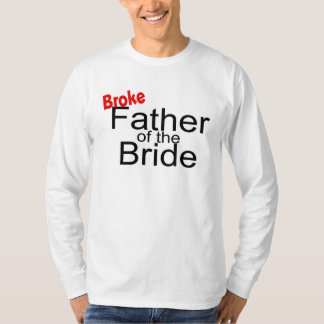 Father of the Bride (Broke) Shirt