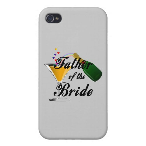 Father of the Bride Champagne Toast Covers For iPhone 4