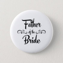 Father of the Bride Funny Rehearsal Dinner Button