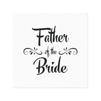 Father of the Bride Funny Rehearsal Dinner Canvas Print