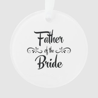 Father of the Bride Funny Rehearsal Dinner Ornament