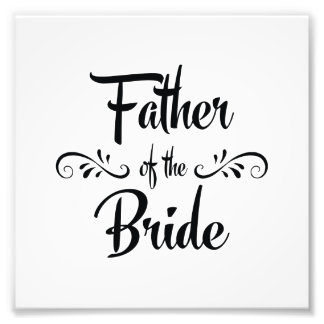 Father of the Bride Funny Rehearsal Dinner Photo Print