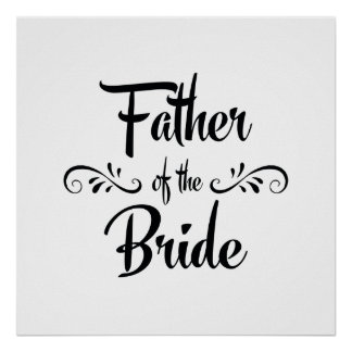 Father of the Bride Funny Rehearsal Dinner Poster