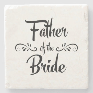 Father of the Bride Funny Rehearsal Dinner Stone Coaster