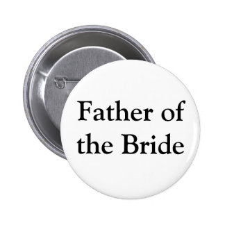 Father of the Bride Gifts Pinback Button
