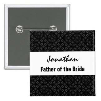 Father of the Bride Name Black White Pattern Pinback Button