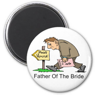 Father Of The Bride (poor house) 2 Inch Round Magnet