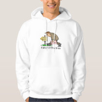 Father Of The Bride (poor house) Hoodie
