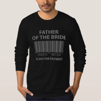 Father Of The Bride. Scan For Payment. T Shirt