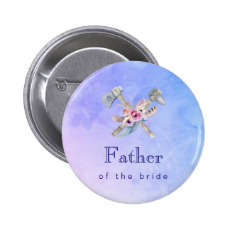 Father of the bride Watercolor Tomahawk Button