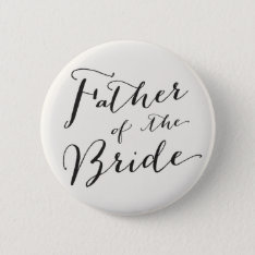 Father Of The Bride Wedding Bridal Party Button at Zazzle