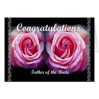 FATHER of the BRIDE - Wedding Congratulations Greeting Card