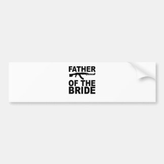 Father of the Bride with Gun T-Shirts.png Bumper Stickers