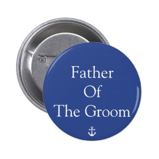 Father Of The Groom Blue Nautical Wedding Buttons