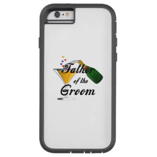 Father of the Groom Champagne Toast Tough Xtreme iPhone 6 Case