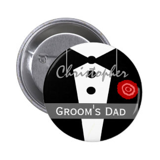 FATHER OF THE GROOM Custom Name Tux Wedding Pinback Button