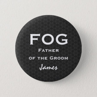 Father of the Groom FOG Funny Wedding Name Button