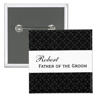 FATHER OF THE GROOM Pin Black and White Damask