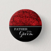 """""""Father of The Groom"""" Wedding Red Roses Pinback Button"""