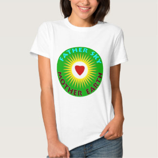 Father Sky Mother Earth T Shirt