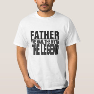 Father, The Man, The Myth.... T-Shirt