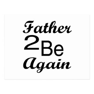 Father To Be Again Postcard
