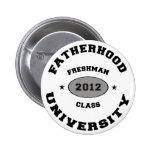 Fatherhood 2012 Freshman Pins