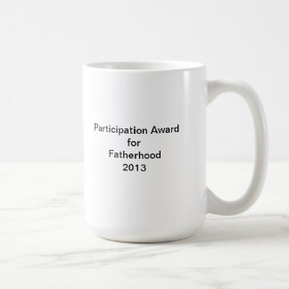 Fatherhood Participation Award Coffee Mug