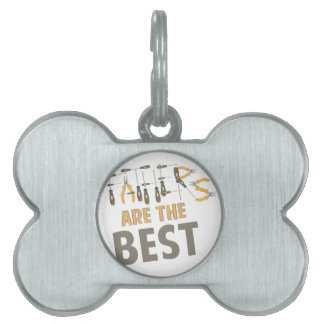 Fathers Are Best Pet Name Tag