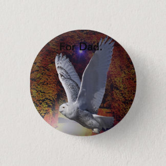 Fathers Day Badge of a Snowy Owl. Pinback Button