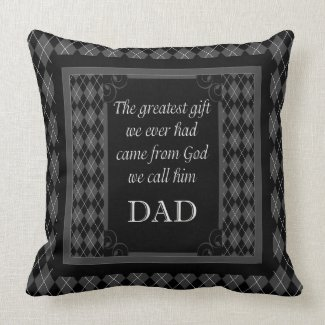 "Father's Day - Birthday ""Greatest Gift We"" Pillow"