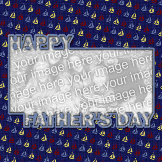 Fathers Day Cut Out ADD YOUR PHOTO Sailboats