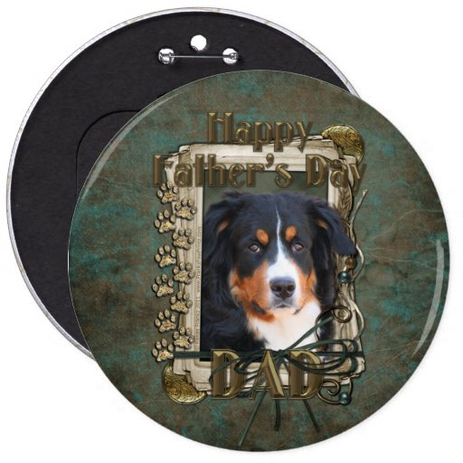 Fathers Day DAD Stone Paws - Bernese Mountain Dog Pin