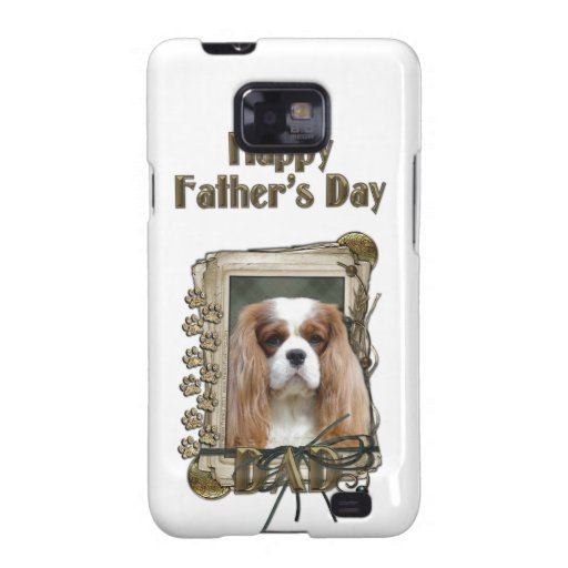 Fathers Day DAD - Stone Paws - Cavalier - Blenheim Galaxy S2 Cover