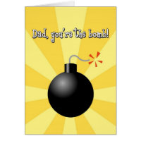 Father's Day, Dad, You're the Bomb Greeting Card