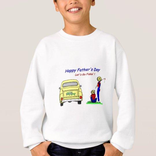 Fathers Day Fishin Sweatshirt