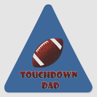Fathers day Football touchdown dad Triangle Sticker