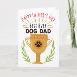 """Father&#39;s Day From Dog - Best Ever Dog Dad! Card<br><div class=""""desc"""">Give your pooch a chance to say Happy Father&#39;s Day with this fun, illustrative style card featuring the title, &quot;Happy Father&#39;s Day, Best Ever Dog Dad&quot; in red and black letters over a large, golden trophy with black paw print emblem and hand-drawn green laurel accents. inside has the following message...</div>"""