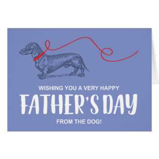 FATHER'S DAY FROM THE DOG | DACHSHUND CARD