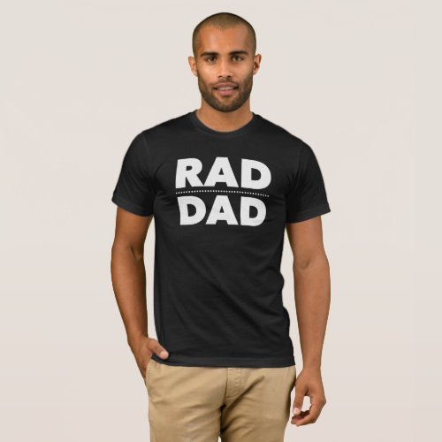 Fathers Day Gifts From Daughter Son Rad Dad T_Shirt