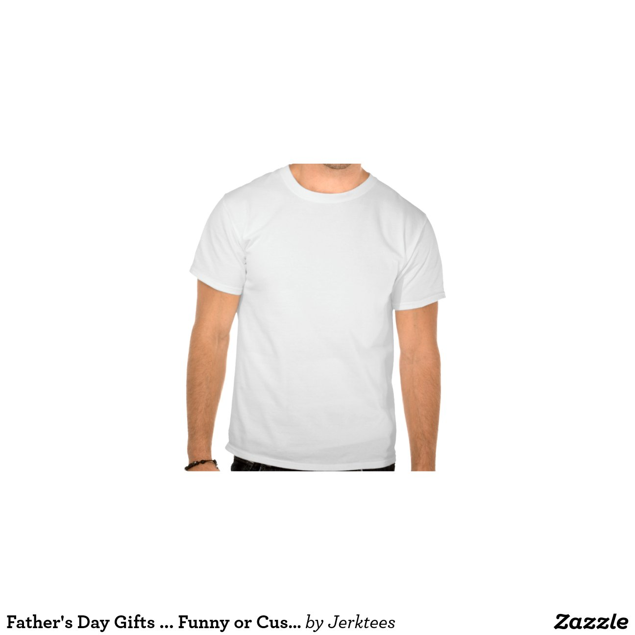 Father 39 s day gifts funny or custom t shirts zazzle for Custom t shirts personalized gifts