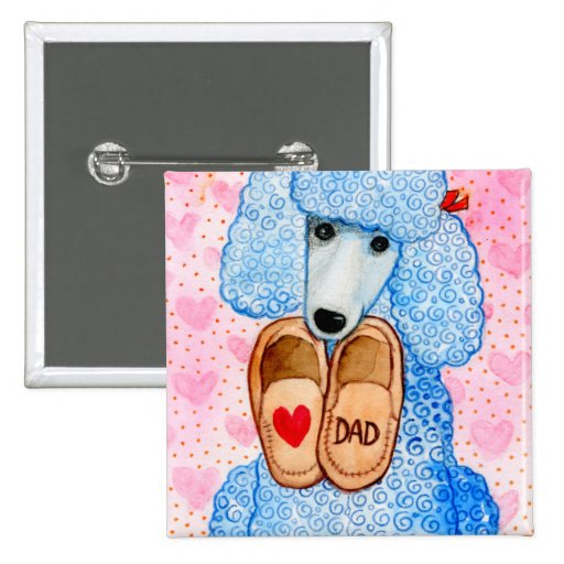 Father's Day Love Dad Poodle Pampering 2 Inch Square Button