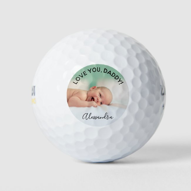 Father's Day Love you,Daddy Custom Photo Golf Balls