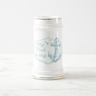 """Father's Day - """"My Dad is my Anchor"""" on White Beer Stein"""