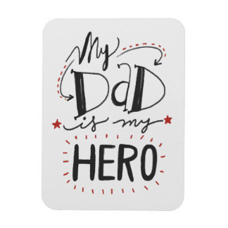"Father's Day - ""My Dad is My Hero"" Magnet"