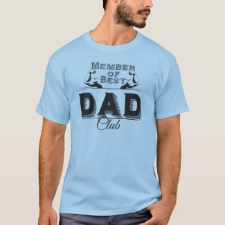 Fathers Day Shirt: Member of Best Dad Club