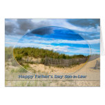 FATHER'S DAY -SON-in-Law - BEACH/OCEAN/DUNES/SCENE Greeting Card